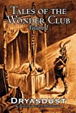 Tales of the Wonder Club, Alexander Huth and Dryasdust, 1463801017