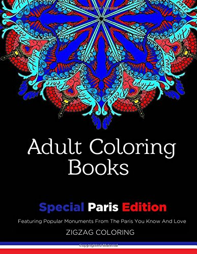 Download Adult Coloring Books: Stress Relief Coloring Book: Special Paris Edition (Beautiful Adult Coloring Books) (Volume 1) PDF