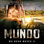 Mundo: MC Bear Mates, Book 2 | Becca Fanning
