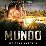 Mundo: MC Bear Mates, Book 2 | Becca Fanning