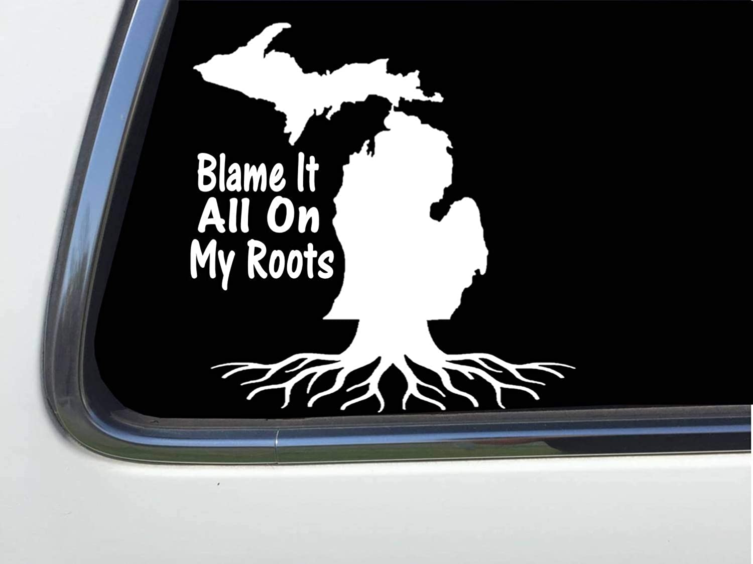 Thatlilcabin Blame It All On My Michigan Roots 6 Sticker Decal HM1676
