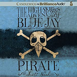 The High-Skies Adventures of Blue Jay the Pirate Audiobook