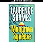 Mangrove Squeeze   Laurence Shames