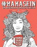 Mama Sein: Ein spitzzüngiges Ausmalbuch für Mütter: Ein einzigartiges & witziges Antistress Geschenk für werdende Mütter, frischgebackene Mamas. Achtsamkeit, Meditation und Kunsttherapie