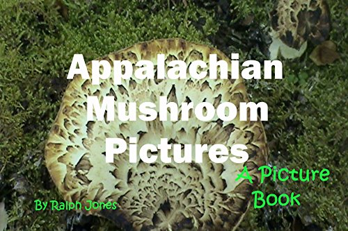 Appalachian Mushroom Pictures: Mushrooms Some Edible And Some Poison