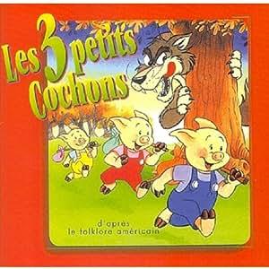 Les Trois Petits Cochons d'Après le Folklore Americain