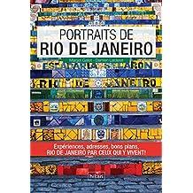 Portraits de Rio de Janeiro: Rio de Janeiro par ceux qui y vivent ! (Vivre ma ville) (French Edition)