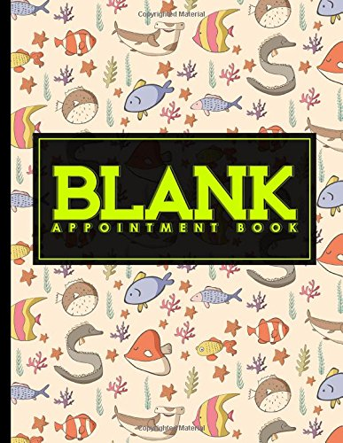 Blank Appointment Book: 2 Columns Appointment At A Glance, Appointment Reminder, Daily Appointment Notebook, Cute Sea Creature Cover (Volume 59) PDF