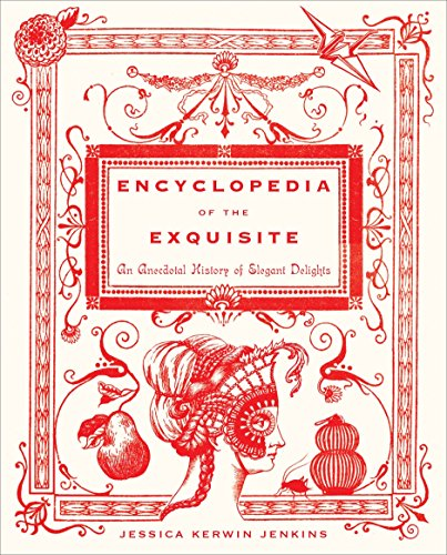 Delights Fancy Dress (Encyclopedia of the Exquisite: An Anecdotal History of Elegant Delights)