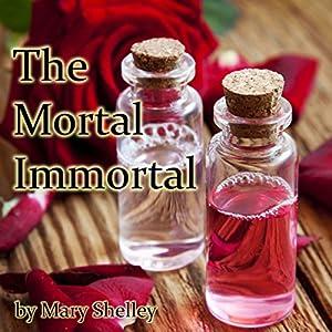 The Mortal Immortal Audiobook