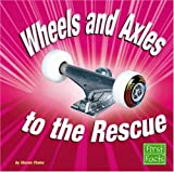 Wheels and Axles to the Rescue (Simple Machines to the Rescue)