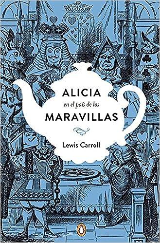 Alicia En El País De Las Maravillas A Traves Del Espejo La Caza Del Snark Penguin Clásicos Spanish Edition Carroll Lewis 9788491050742 Amazon Com Books