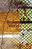 Broken World, Joseph Lease, 1566891981
