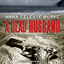 A Dead Husband: Jessica Huntington Desert Cities Mystery, Book 1 Audiobook by Anna Celeste Burke Narrated by Rebecca Mitchell