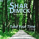 Take Your Time: Lake of the Pines, Volume 2 | Shar Dimick