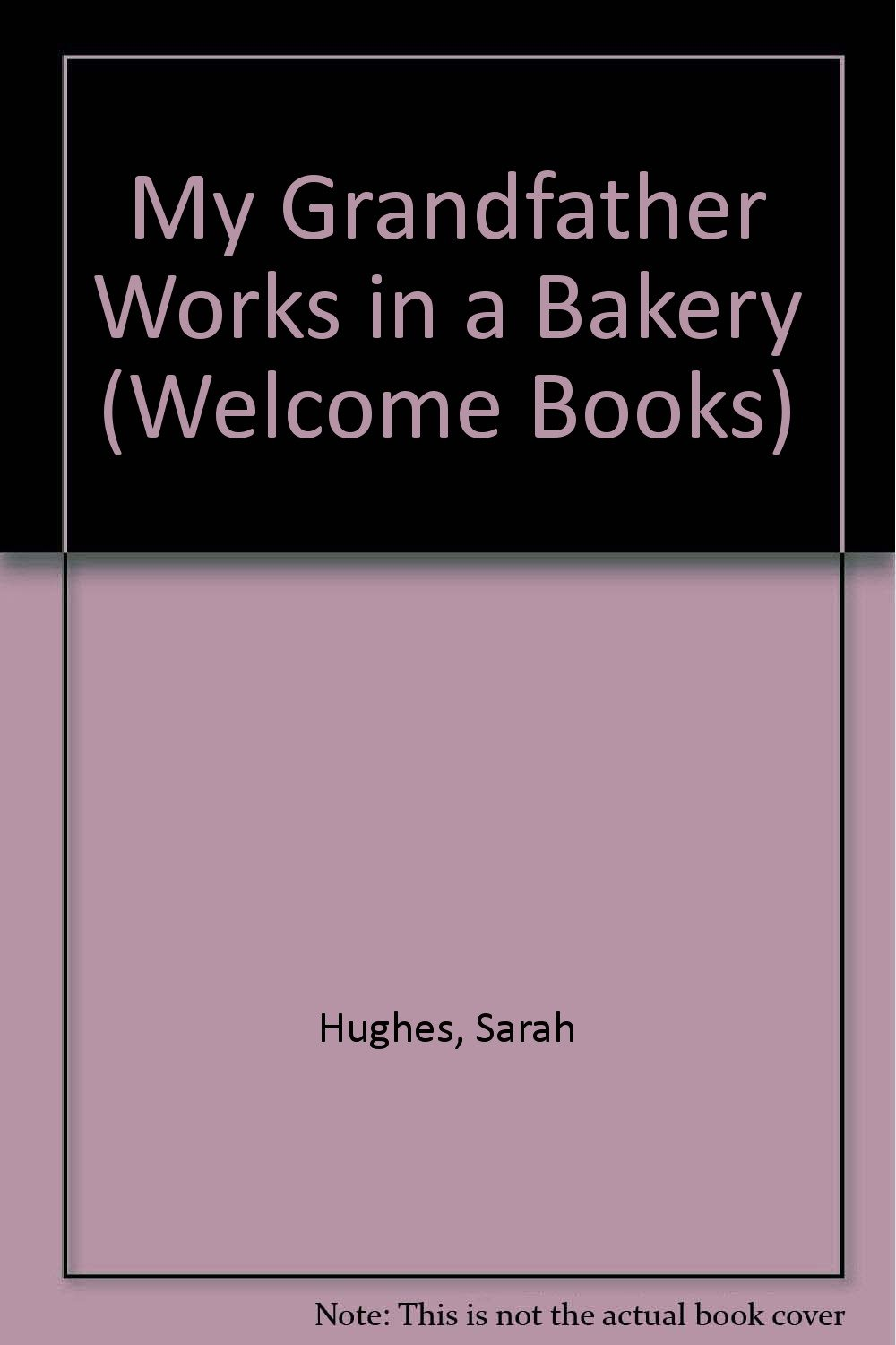 My Grandfather Works in a Bakery (Welcome Books: My Family at Work) pdf