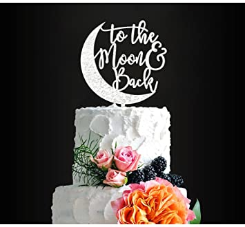 Glitter Silver To The MoonBack Romantic Wedding Cake Topper Elegant For Anniversary