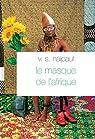 Le masque de l'Afrique par Naipaul