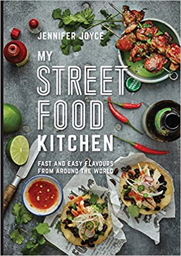 My street food kitchen fast and easy flavours from around the world my street food kitchen fast and easy flavours from around the world amazon jennifer joyce libros en idiomas extranjeros forumfinder Images