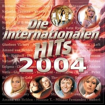 Die internationalen Hits 2004 - Haiducii, Fanta4, Ana ...