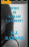 Who is Sarah Lawson: A Captivating Psychological Thriller (Richie Stevens Investigates Book 1)