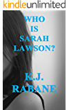 Who is Sarah Lawson: A Captivating Psychological Thriller (Richie Stevens Investigates Book 1) (English Edition)