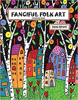 Fanciful Folk Art Coloring Book Karla Gerard 9781631866821 Amazon