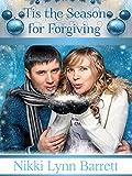'Tis The Season for Forgiving (Secret Santa Book 3)