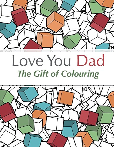 Download love you dad the gift of colouring the perfect - I love you daddy download ...