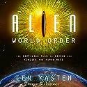 Alien World Order: The Reptilian Plan to Divide and Conquer the Human Race Hörbuch von Len Kasten Gesprochen von: Paul Costanzo