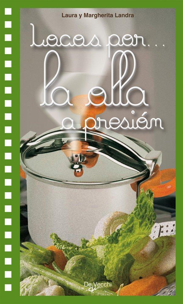 Locos por... la olla a presion (Spanish Edition): Laura y ...