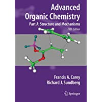 Advanced Organic Chemistry: Part A: Structure and Mechanisms: