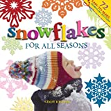 Snowflakes for All Seasons, Cindy Higham, 158685528X
