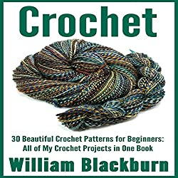 Crochet: 30 Beautiful Crochet Patterns for Beginners