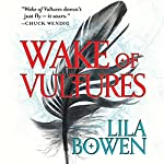 Wake of Vultures: The Shadow, Book 1 | Lila Bowen