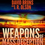 Weapons of Mass Deception: The WMD Files, Book 1 | David Bruns,J.R. Olson