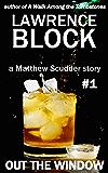 Out the Window (Matthew Scudder Book 1)