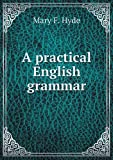 A Practical English Grammar, Mary F. Hyde, 5518888910