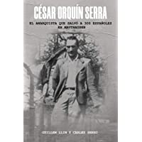 César Orquín Serra: El anarquista que salvó a 300 españoles en Mauthausen