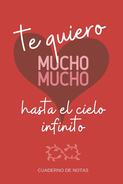 Te Quiero Mucho: Cuaderno De Notas, Regalo Para Seres ...