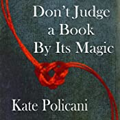 Don't Judge a Book by Its Magic: The Convergence | Kate Policani