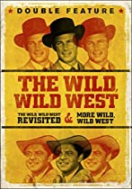 The Wild Wild Revisited / More Wild Wild West Double Feature