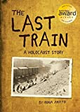 img - for The Last Train: A Holocaust Story book / textbook / text book