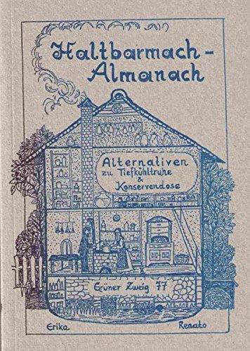 Haltbarmach-Almanach: Alternativen zur Tiefkühltruhe und Konservendose