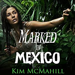 Marked in Mexico Audiobook