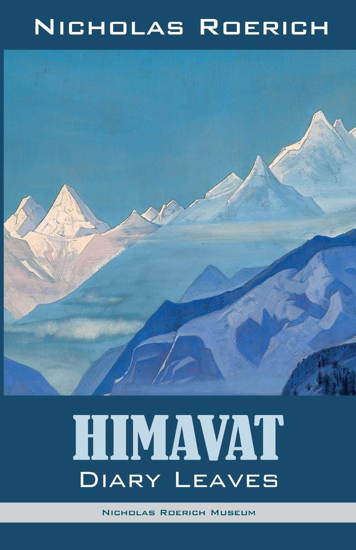 Amazon.com: Himavat: Diary Leaves (9781947016187): Nicholas Roerich: Books