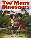 Too Many Dinosaurs, Mercer Mayer, 0823423166