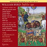 Byrd: Infelix Ego (Vol. 13 In The Cardinall's Musick Byrd Edition)