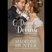 O Duque Devasso (Decadent Dukes Society Livro 2)