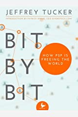 Bit by Bit: How P2P Is Freeing the World Kindle Edition